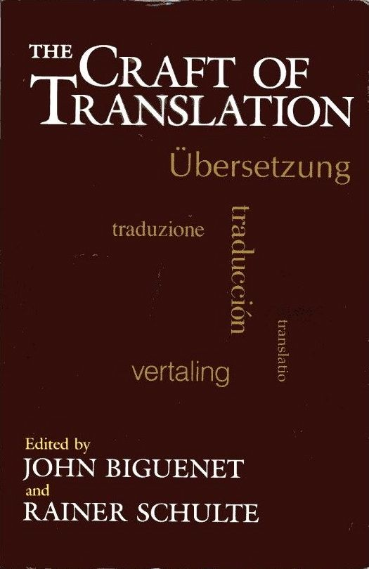 John Biguenet & Rainer Schulte's The Craft of Translation